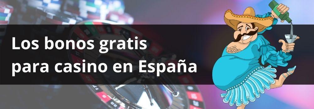 Los bonos gratis para casino en España