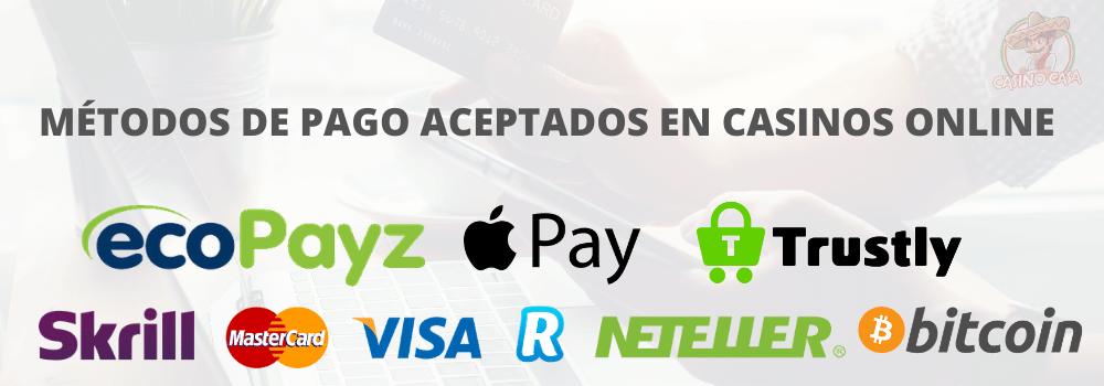 metodos de pago aceptados en casinos online por ejemplo eco payz, apple pay, trustly, skrill, master card, visa, revolut, neterller o bitcoin