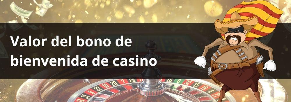 Valor del bono de  bienvenida de casino