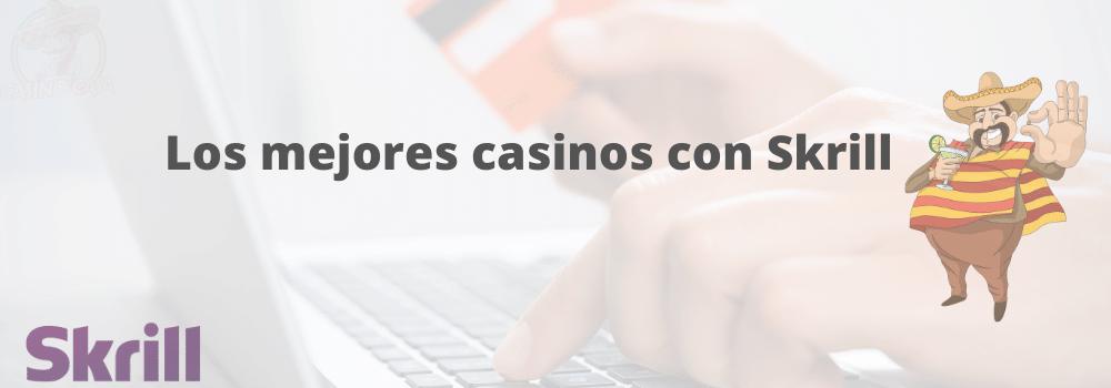Lista de los mejores casinos en línea que aceptan Skrill