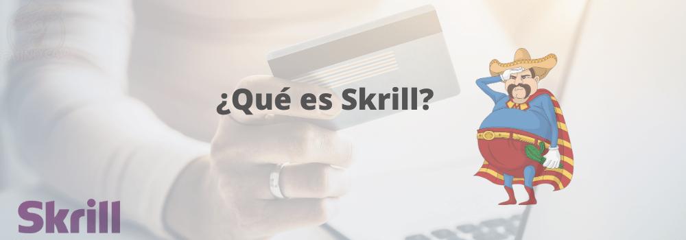 Explicación sobre el skrill