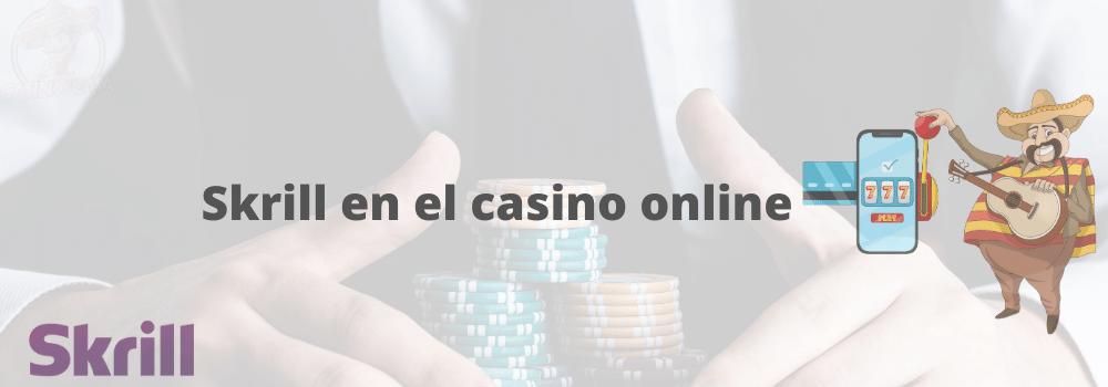 con skrill puedes jugar a las tragaperras en el casino online