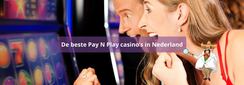 De beste Pay N Play casino's in Nederland