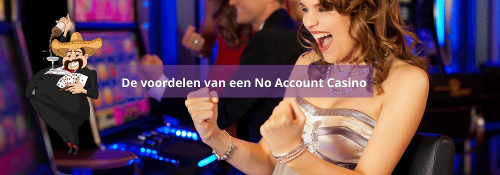 De voordelen van een No Account Casino