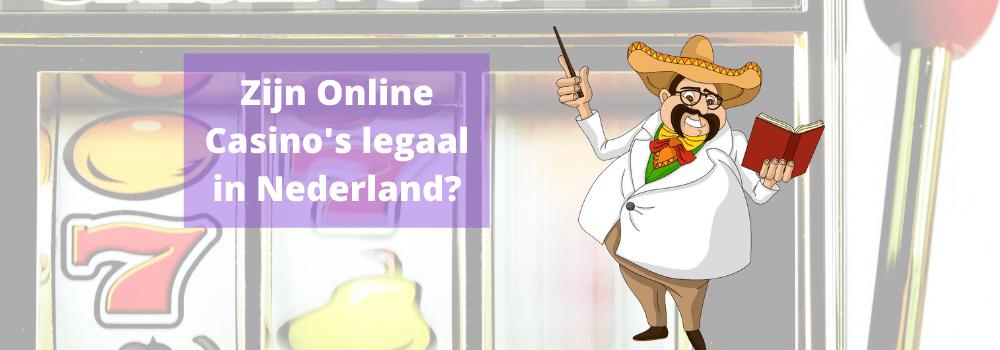 Zijn Online Casino's legaal in Nederland?