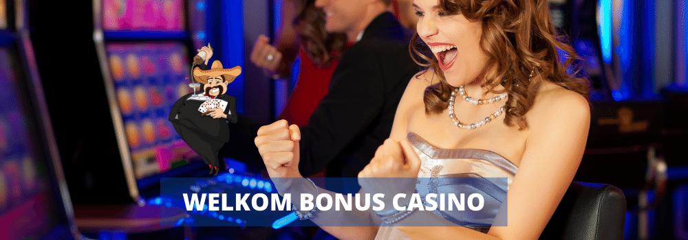 welkom bonus casino